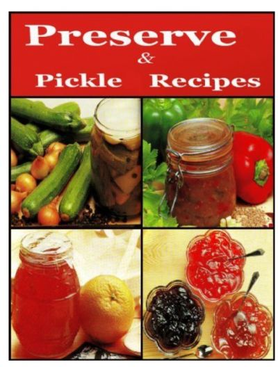 Preserve-Pickle Recipes